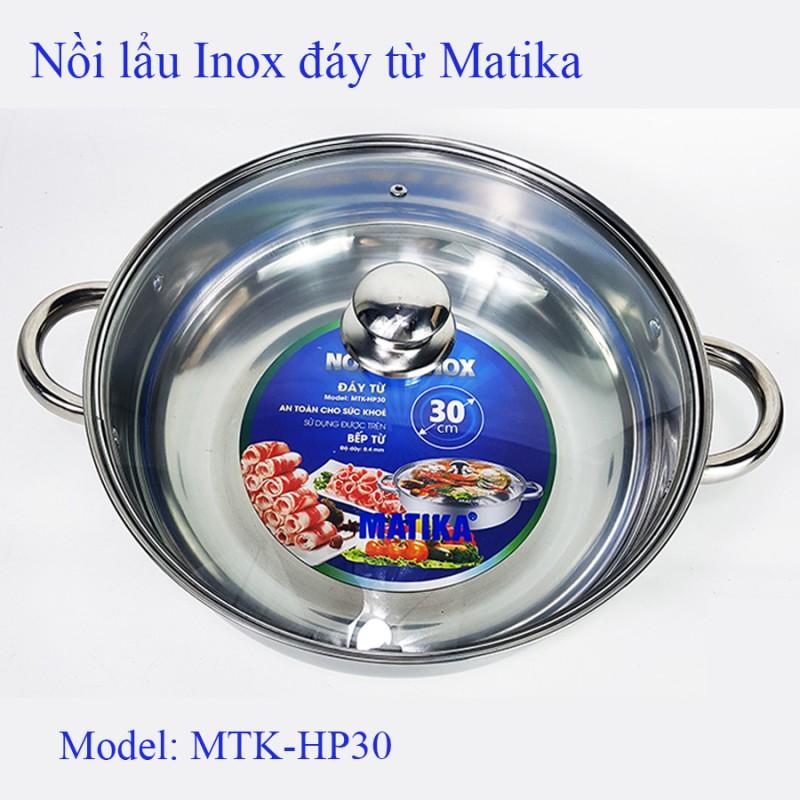 Nồi lẩu Inox đáy từ Matika MTK-HP30 chất liệu inox cao cấp size 30 cm